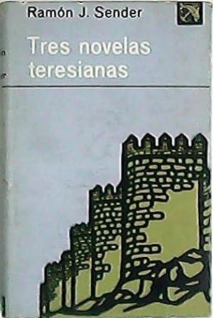 Tres novelas teresianas (La puerta grande - La princesa bisoja - En la misa de Fray Hernando).: ...