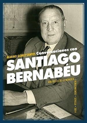 Conversaciones con Santiago Bernabéu. En esta obra: GÓMEZ-SANTOS, Marino.-