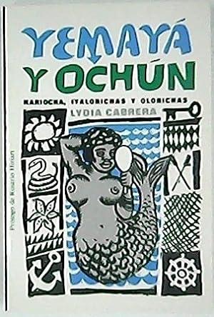Yemayá y Ochún. Kariocha, Iyalorichas y Olorichas.: CABRERA, Lydia.-