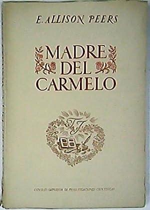 Madre del Carmelo. Retrato de Santa Teresa: ALLISON PEERS, E.-