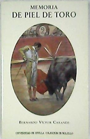 Memoria de piel de toro. (La última: CARANDE, Bernardo Víctor.-