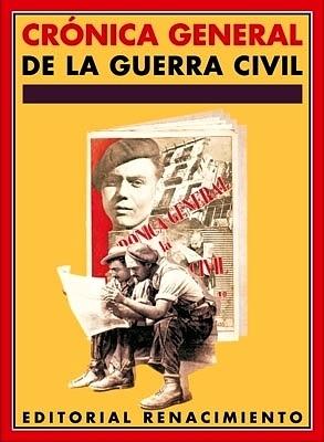 Crónica General de la Guerra Civil. Recopilación: VV. AA.-