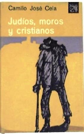 Judíos, moros y cristianos (Notas de un: CELA, Camilo José.-