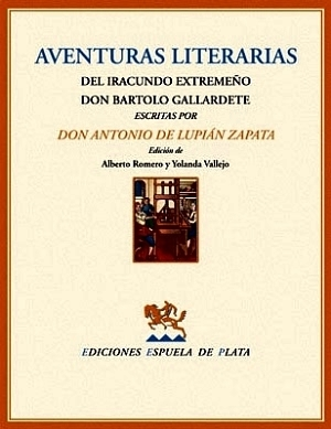 Aventuras literarias del iracundo extremeño don Bartolo: LUPIÁN ZAPATA, Don