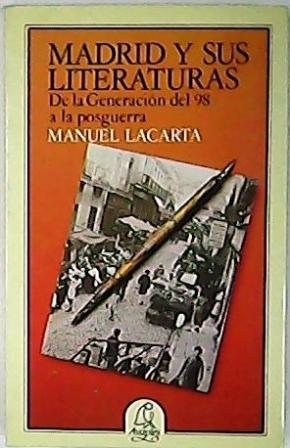 Madrid y su literaturas. De la Generación: LACARTA, Manuel.-