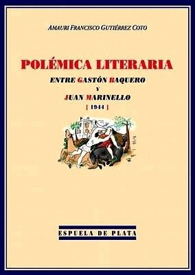 Polémica literaria entre Gastón Baquero y Juan: GUTIÉRREZ COTO, Amauri