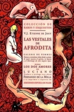 Las vestales de Afrodita. Galerie de Femmes.: JOUY, V. J.