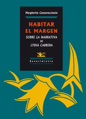 Habitar el margen. Sobre la narrativa de: CANNAVACCIUOLO, Margherita.-