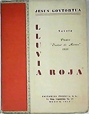 Lluvia roja. Novela. Premio Ciudad de Mexico: GOYTORTUA, Jesús.-