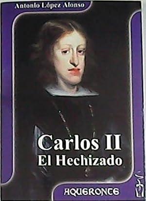 Carlos II, el Hechizado.: LÓPEZ ALONSO, Antonio.-