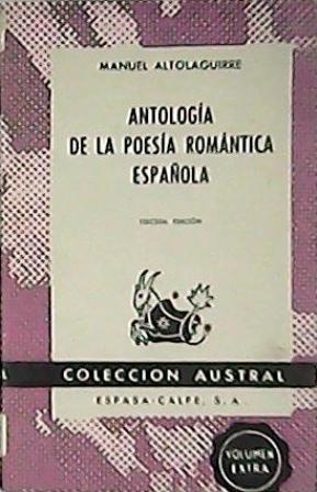 Antología de la poesía romántica española (M.: ALTOLAGUIRRE, Manuel.-