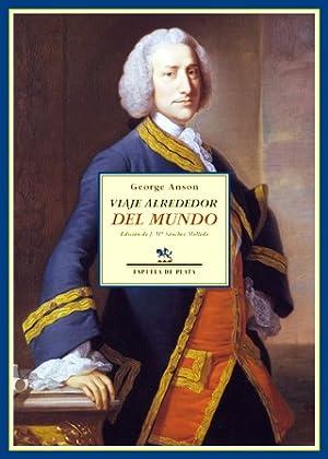 Viaje alrededor del mundo (1740-1744). Edición de: ANSON, George.-