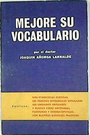 Mejore su vocabulario.: AÑORGA LARRALDE, Joaquín.-