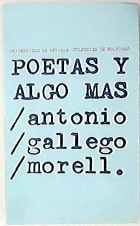 Poetas y algo más. (Andrés Bello, Serafín: GALLEGO MORELL, Antonio.-