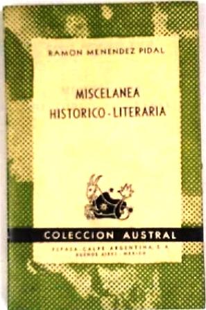 Miscelánea histórico-literaria. (Cervantes y el ideal caballeresco: MENENDEZ PIDAL, Ramón.-