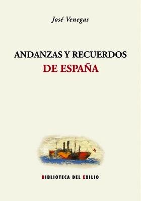 Andanzas y recuerdos de España. Edición de: VENEGAS, José.-