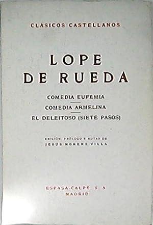Comedia Eufemia. Comedia Armelina. El deleitoso (Siete pasos). Prólogo de J. Moreno Villa.: ...