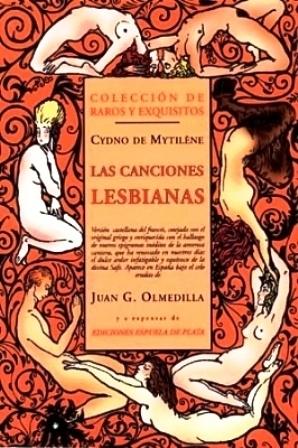 Las canciones lesbianas. Versión castellana del francés,: MYTILENE, Cydno de.-