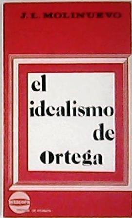 El idealismo de Ortega (¿Otro centenario? -: MOLINUEVO, José Luis-