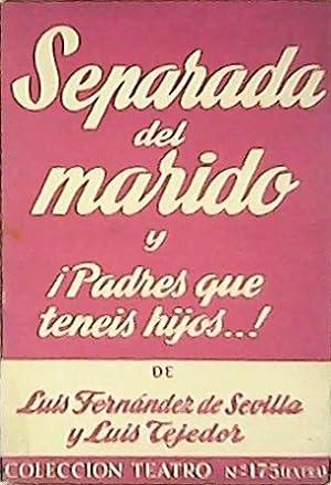 Separada del marido (Comedieta en tres actos).: FERNANDEZ DE SEVILLA,