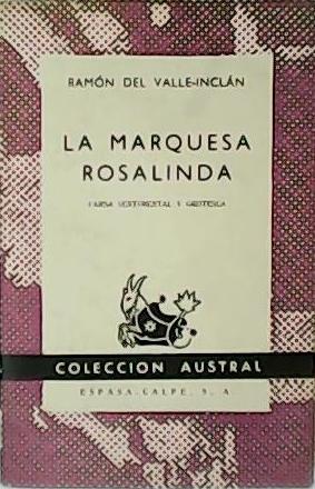 La marquesa Rosalinda. Farsa sentimental y grotesca.: VALLE INCLÁN, Ramón
