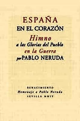 España en el corazón. Himno a las glorias del pueblo en la Guerra. Edición facsímil de la de Eds. ...