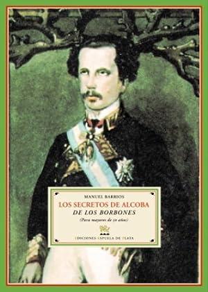 Los secretos de alcoba de los Borbones: BARRIOS, Manuel.-
