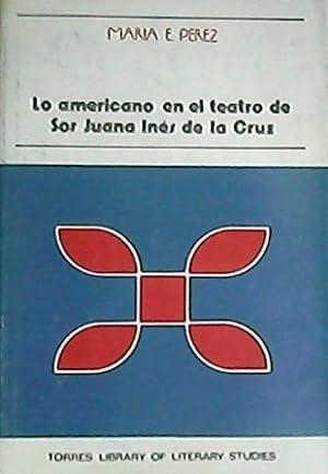 Lo americano en el teatro de Sor: PEREZ, María Esther.-