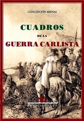 Cuadros de la Guerra Carlista. Edición facsímil: ARENAL, Concepción.-