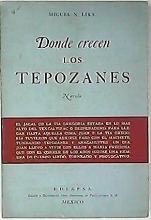 Donde crecen los tepozanes.: LIRA, Miguel N.-