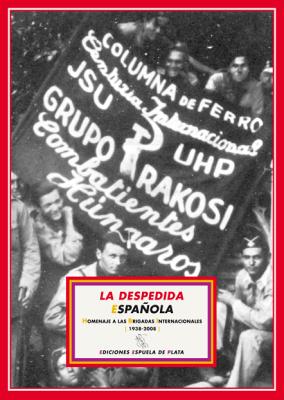 La despedida española. Homenaje a las Brigadas: VV. AA.-