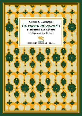 El color de España y otros ensayos.: CHESTERTON, Gilbert Keith.-