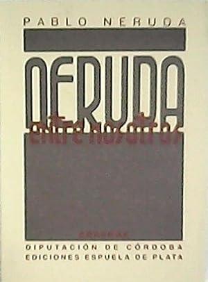 Neruda entre nosotros. Edición facsímil de la: NERUDA, Pablo, Emilio
