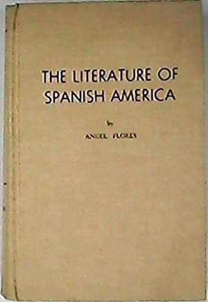 The literature of Spanish America. A Critical: FLORES, Angel.-