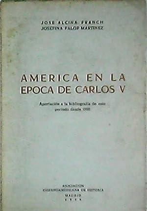 América en la época de Carlos V.: ALCINA FRANCH, José