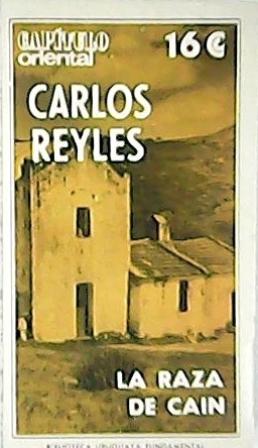 La raza de Caín. Novela.: REYLES, Carlos.-