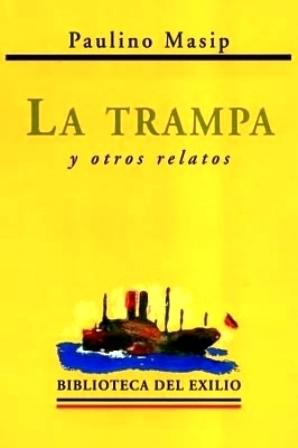 La trampa y otros relatos. Edición de: MASIP, Paulino.-