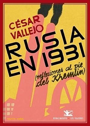 Rusia en 1931 (Reflexiones al pie del: VALLEJO, César.-