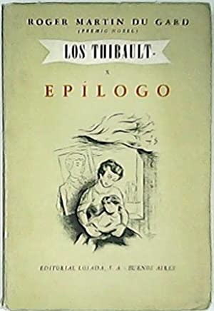 Los Thibault, X: Epílogo. Novela.: MARTÍN DU GARD,