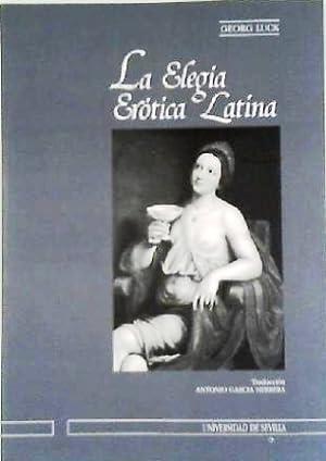 La elegía erótica latina. Traducción de Antonio: LUCK, Georg.-