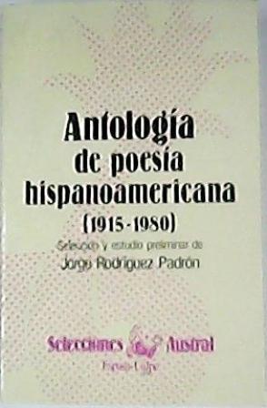 Antología de poesía hispanoamericana, 1915-1980. (Juan Liscano,: RODRIGUEZ PADRON, Jorge.-
