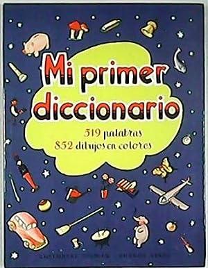 Mi primer diccionario. Ilustr. por Rodolfo Dan. 519 palabras. 852 dibujos en color.: DAROQUI, Julia...