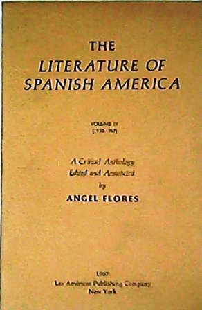 The literature of Spanish America. A Critical: FLORES, Ángel.-