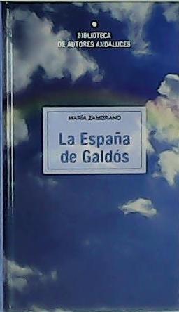 La España de Galdós.: ZAMBRANO, María.-