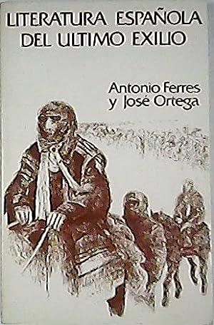 Literatura española del último exilio. (Carlos Alvarez,: FERRES, Antonio y