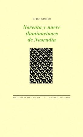Noventa y nueve iluminaciones de Nasrudín.: GIMENO, Jorge.-