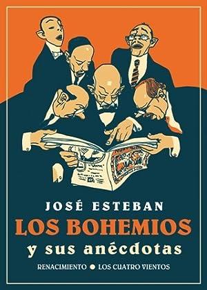 Los bohemios y sus anécdotas. He aquí: ESTEBAN, José.-