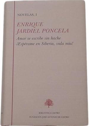 Novelas, I (Amor se escribe sin hache - ¡Espérame en Siberia, vida mia!).: JARDIEL PONCELA, Enrique...