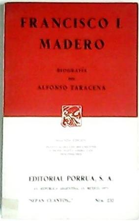 Francisco I. Madero. Biografía.: TARACENA, Alfonso.-
