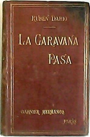 La caravana pasa.: DARIO, Rubén.-